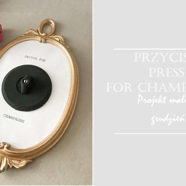 dekoracja ścienna Przycisk Press for Champagne zrób to sam